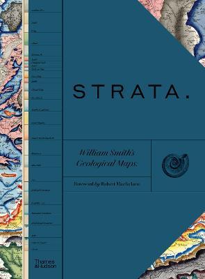 STRATA: William Smith's Geological Maps by Robert Macfarlane