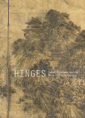 Hinges: Sakaki Hyakusen and the Birth of Nanga Painting book