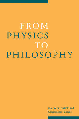 From Physics to Philosophy by Jeremy Butterfield