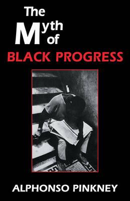 Myth of Black Progress by Alphonso Pinkney