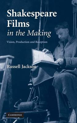 Shakespeare Films in the Making by Professor Russell Jackson