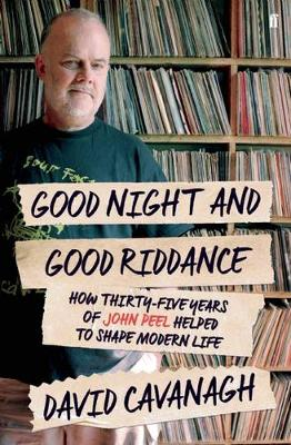 Good Night and Good Riddance by David Cavanagh