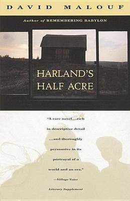 Harland's Half Acre by David Malouf
