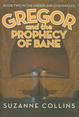 Gregor and the Prophecy of Bane by Suzanne Collins