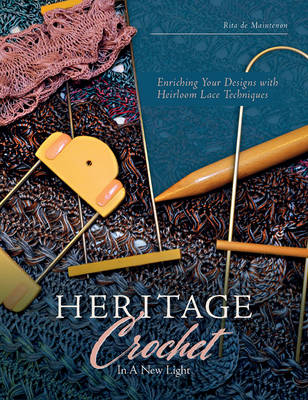 Heritage Crochet in a New Light by Rita De Maintenon