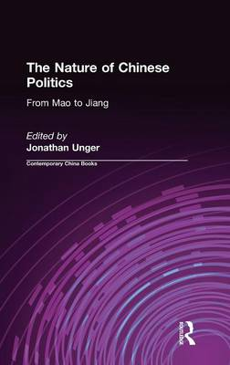 Nature of Chinese Politics by Jonathan Unger