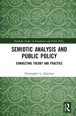 Semiotic Analysis and Public Policy: Connecting Theory and Practice book