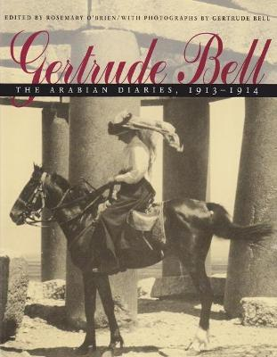 Gertrude Bell: The Arabian Diaries, 1913-1914 book