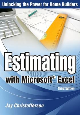 Estimating with Microsoft Excel by Jay P. Christofferson