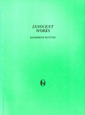 Innocent Works by Katherine Hattam