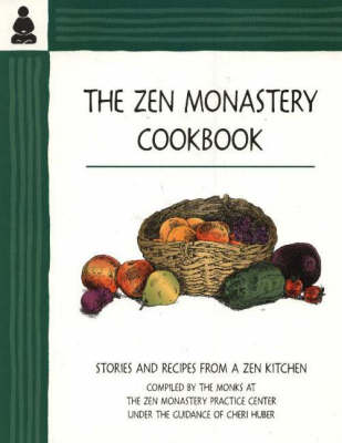 The Zen Monastery Cookbook by Cheri Huber