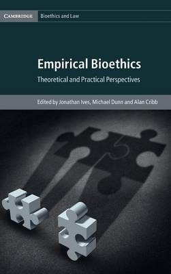 Empirical Bioethics by Jonathan Ives