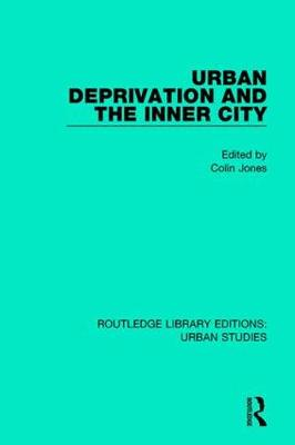 Urban Deprivation and the Inner City by Colin Jones