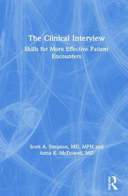 The Clinical Interview: Skills for More Effective Patient Encounters book