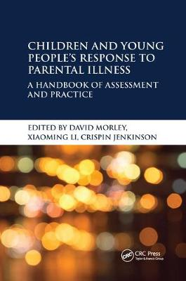 Children and Young People's Response to Parental Illness by David Morley