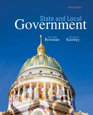 State and Local Government by Ann O'M. Bowman