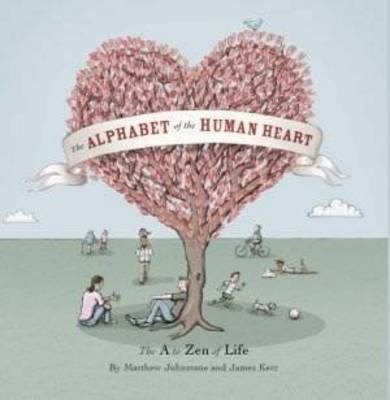 Alphabet of the Human Heart by James Kerr
