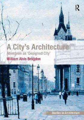 A City's Architecture by William Alvis Brogden