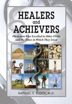 Healers and Achievers by Raphael S Bloch M D