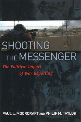 Shooting the Messenger by Paul L. Moorcraft