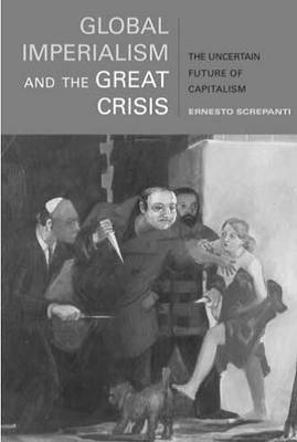 Global Imperialism and the Great Crisis by Ernesto Screpanti