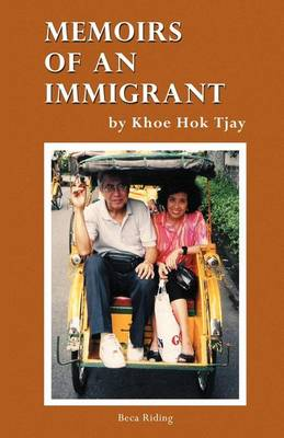 Memoirs of an Immigrant by Khoe Hok Tjay