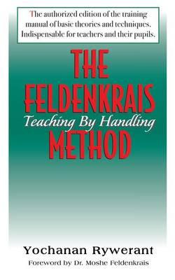 The Feldenkrais Method by Yochanan Rywerant