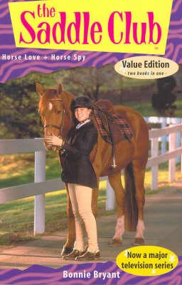 Horse Love; Horse Spy by Bonnie Bryant