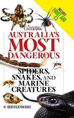 Australia's Most Dangerous Revised Edition by Australian Geographic