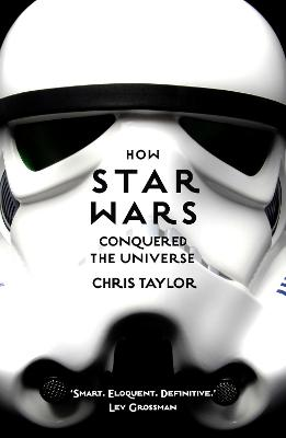 How Star Wars Conquered the Universe book