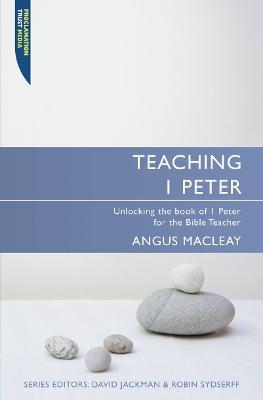 Teaching 1 Peter by Angus MacLeay
