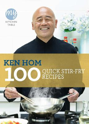 My Kitchen Table: 100 Quick Stir-fry Recipes book