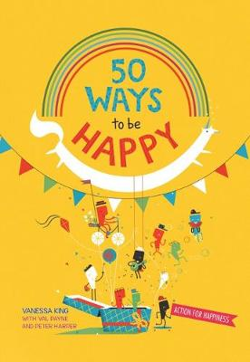 50 Ways To Be Happy by Vanessa King