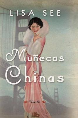 Munecas Chinas by Lisa See