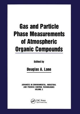 Gas and Particle Phase Measurements of Atmospheric Organic Compounds by Douglas A. Lane