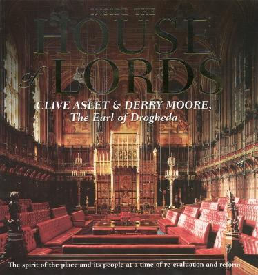 Inside The House of Lords by Clive Aslet