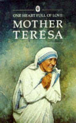 One Heart Full of Love by Mother Teresa