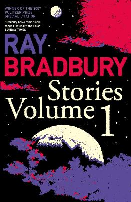 Ray Bradbury Stories Volume 1 book