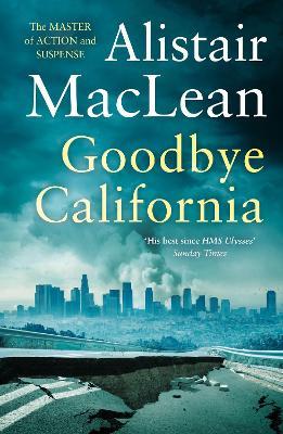 Goodbye California by Alistair MacLean