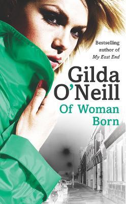Of Woman Born by Gilda O'Neill
