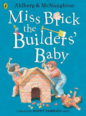 Miss Brick the Builders' Baby by Allan Ahlberg