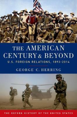 American Century and Beyond by George C Herring