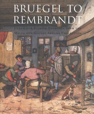 Bruegel to Rembrandt by William W. Robinson