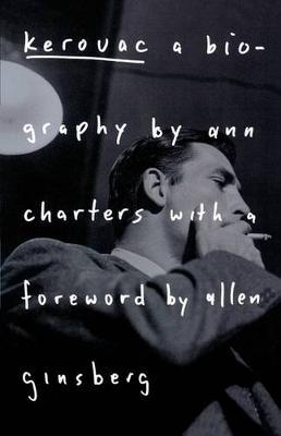Kerouac: a Biography by Ann Charters