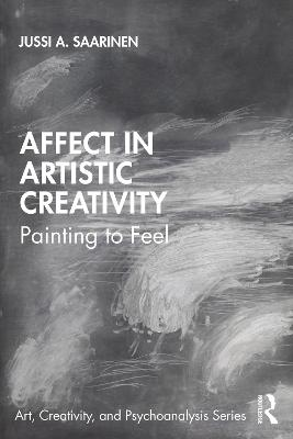 Affect in Artistic Creativity: Painting to Feel book