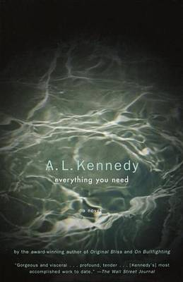 Everything You Need by A L Kennedy