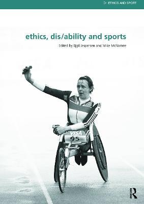 Ethics, Disability and Sports by Ejgil Jespersen