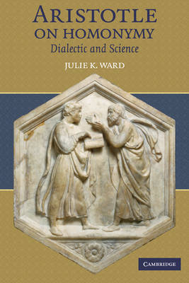 Aristotle on Homonymy by Julie K. Ward