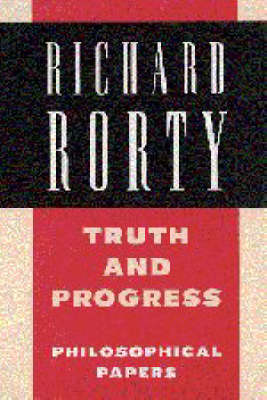 Truth and Progress: Volume 3 by Richard Rorty