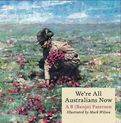 We're All Australians Now by A. B. Paterson
